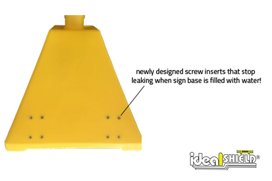 Ideal Shield's newly designed screw inserts stop leaking when the sign base is filled with water
